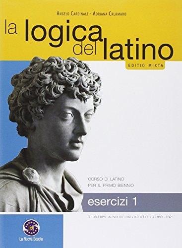La logica del latino. Esercizi. Con e-book. Con espansione online. Per le Scuole superiori: 1