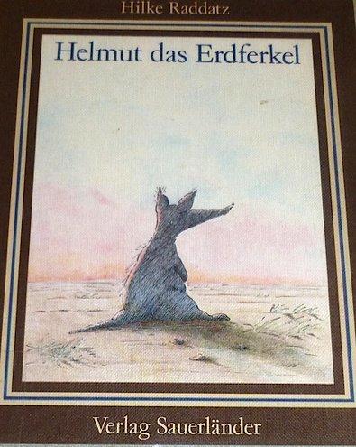 Helmut das Erdferkel. Bildergeschichte in sechs Kapiteln