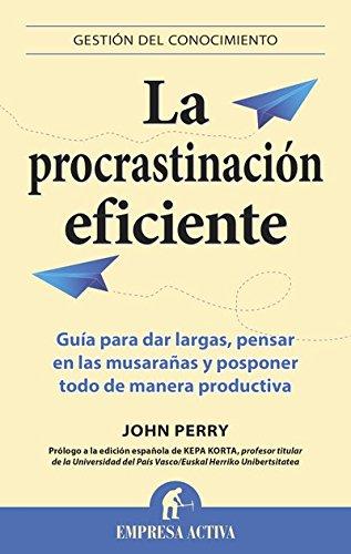 La procrastinación eficiente (Gestión del conocimiento)