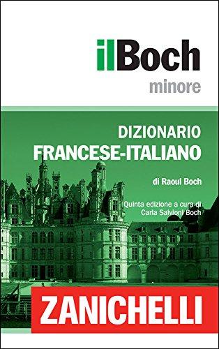 il Boch Minore Dizionario Francese-Italiano / Dictionnaire Français-Italien (French Edition)