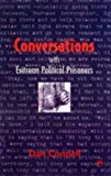 CONVERSATIONS WITH ERITREAN POLITICAL PRISONERS by Dan Connell (2005-04-01)