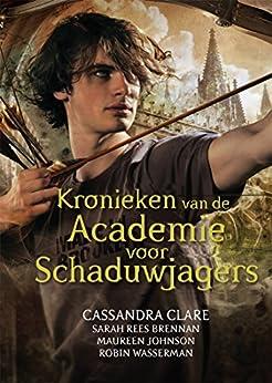 Kronieken van de Academie voor Schaduwjagers van [Clare, Cassandra]
