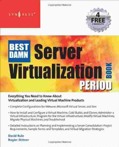 The Best Damn Server Virtualization Book Period: Including VMware, Xen, and Microsoft Virtual Server by Rogier Dittner (20-Nov-2007) Paperback