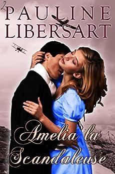 Amelia la Scandaleuse par [Libersart, Pauline]