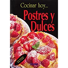 Postres y Dulces/ Deserts and Sweets (Cocinar Hoy)