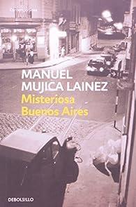 Misteriosa buenos aires par Manuel Mujica Lainez