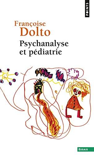 Psychanalyse et pédiatrie. Les grandes notions de par Francoise Dolto