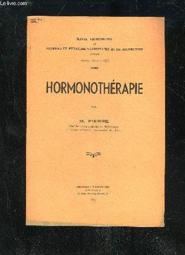 REVUE VETERINAIRE ET JOURNAL DE MEDECINE VETERINAIRE ET DE ZOOTECHNIE 1935 - HORMONOTHERAPIE par PIERRE M.