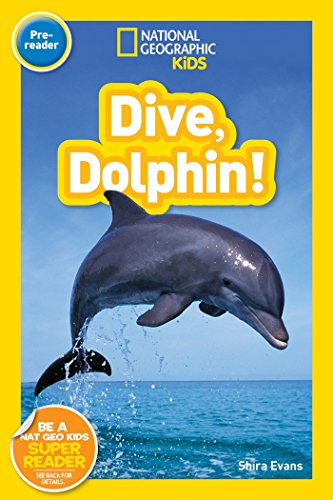 Dive, Dolphin (National Geographic Readers Pre-Reader) por Shira Evans