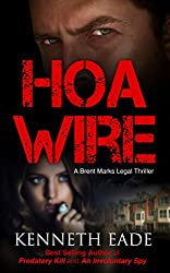 Legal Thriller: HOA Wire, a Courtroom Drama (Brent Marks Legal Thrillers Book 3) (English Edition)