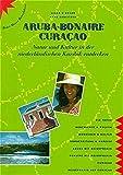 Aruba /Bonaire /Curaçao: Natur und Kultur in der niederländischen Karibik entdecken (Peter Meyer Reiseführer / Landeskunde + Reisepraxis)