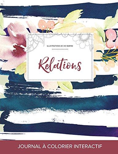 Journal de Coloration Adulte: Relations (Illustrations de Vie Marine, Floral Nautique) par Courtney Wegner
