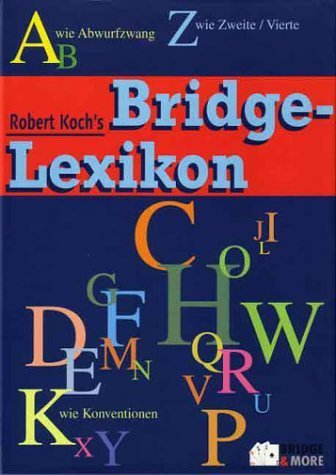 Robert Koch's Bridge-Lexikon von Evelyn Geissler (Herausgeber), Robert Koch (November 2013) Gebundene Ausgabe