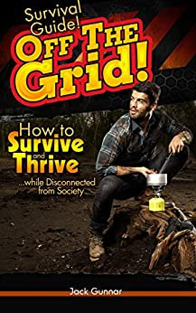 Descargar SURVIVAL GUIDE!: Off The Grid: How to Survive (Outdoor Survival Guide, Survival Skills, Field Guide) (Survival Skills Guide Book 2) PDF