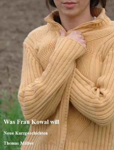 Was Frau Kowal will