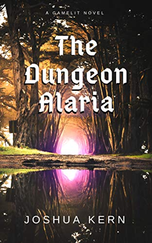 The Dungeon Alaria: A Gamelit Portal Dungeon Prime Fantasy Novel (English Edition)