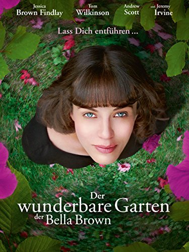 Der wunderbare Garten der Bella Brown -