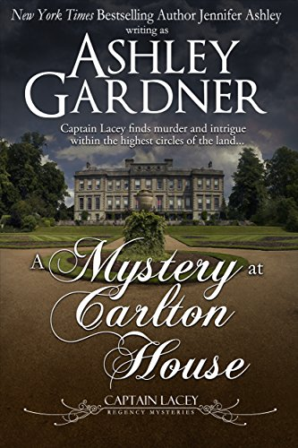 A Mystery at Carlton House (Captain Lacey Regency Mysteries Book 12) (English Edition) (Captains House)