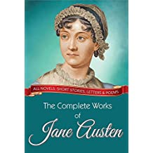 The Complete Works of Jane Austen: All novels, short stories, letters and poems (Global Classics)