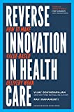 Reverse Innovation in Health Care: How to Make Value-Based Delivery Work Care