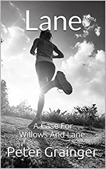 Lane: A Case For Willows And Lane (English Edition) van [Grainger, Peter]