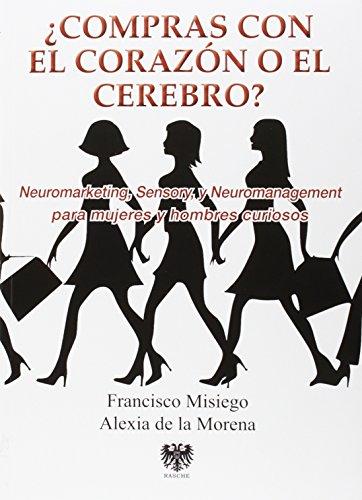 Portada del libro ¿Compras Con El Corazón O Con El Cerebro? (Neuromarketing)