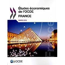 Études économiques de l'Ocde : France 2015: Edition 2015