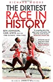 The Dirtiest Race in History: Ben Johnson, Carl Lewis and the Olympic 100m Final (Wisden Sports Writing)