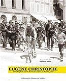 Eugène Christophe - De la forge de Sainte-Marie-de-Campan au maillot jaune