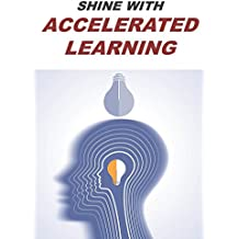 SHINE WITH ACCELERATED LEARNING (English Edition)