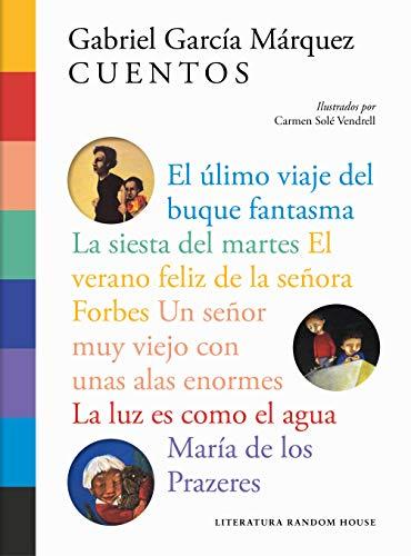 Cuentos: Ilustrados por Carme Solé Vendrell (Literatura Random House) por Gabriel García Márquez