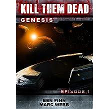 Kill Them Dead 1 (Zombie thriller series) (Kill Them Dead: Genesis) (English Edition)