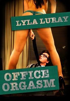 Office Orgasm (English Edition) par [Luray, Lyla]