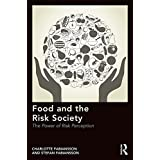 Food and the Risk Society: The Power of Risk Perception