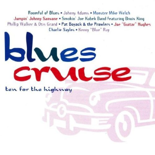 Blues Cruise: Ten for the Highway by Blues Cruise-Ten for the Hi