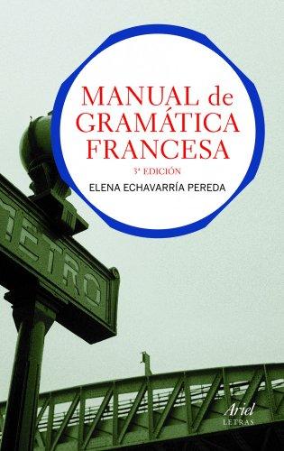 Manual de gramática francesa: 3.ª Edición (Ariel Letras) por Elena Echeverría Pereda