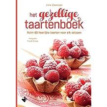 Het gezellige taartenboek: ruim 80 heerlijke taarten voor elk seizoen