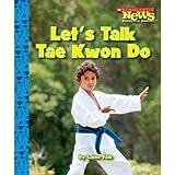 [(Let's Talk Tae Kwon Do )] [Author: Laine Falk] [Sep-2008]