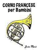 Corno Francese Per Bambini: Canti Di Natale, Musica Classica, Filastrocche, Canti Tradizionali E Popolari!