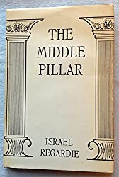 The Middle Pillar: A Co-Relation of the Principles of Analytical Psychology and the Elementary Techniques of Magic by Israel Regardie (1971-02-02)