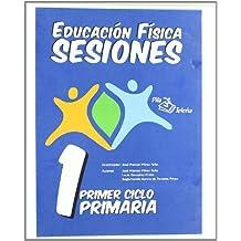EDUCACION FISICA SESIONES 1º PRIMARIA - 9788495353481