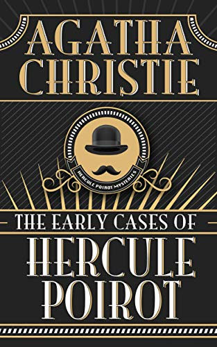 Early Cases of Hercule Poirot, The (English Edition)