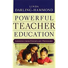 Creating Powerful Teacher Education: Lessons from Excellent Teacher Education Programs
