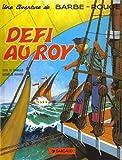 Barbe-Rouge, tome 3 - Défi au Roy