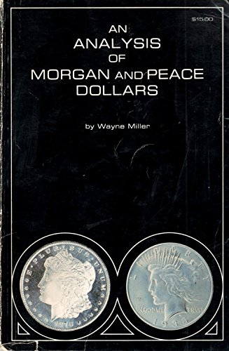 An Analysis of Morgan and Peace Dollars -