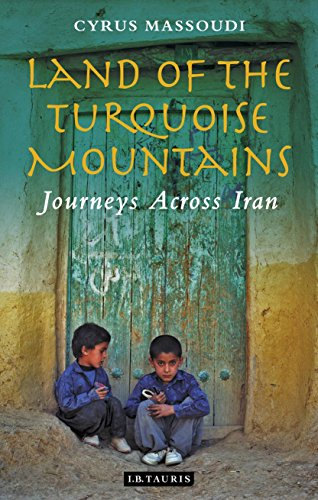 Land of the Turquoise Mountains: Journeys Across Iran (English Edition) por Cyrus Massoudi