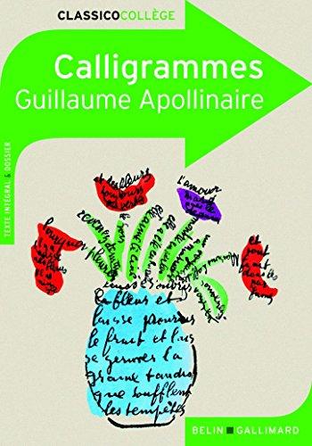 Calligrammes. Poemes De La Paix Et De La Guerre par Guillaume Apollinaire