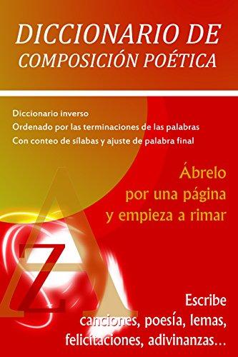 Diccionario De Composición Poética: Ábrelo por una página y empieza a rimar por Fernando Pastor Rivas