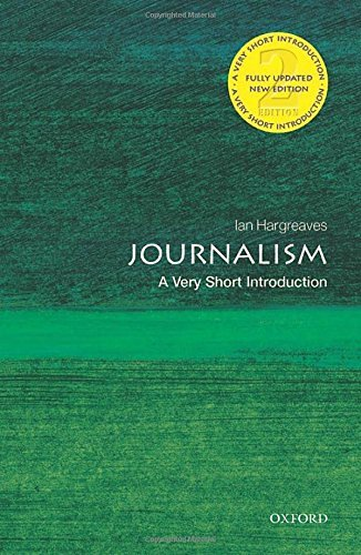 Journalism: A Very Short Introduction 2/e (Very Short Introductions) by Ian Hargreaves (2014-08-28)
