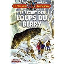 Le Clan des Bordesoule 27 - Le secret des loups du Berry